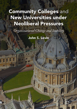 Levin, John S. - Community Colleges and New Universities under Neoliberal Pressures, ebook