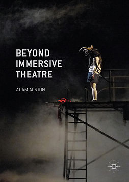 Alston, Adam - Beyond Immersive Theatre, ebook