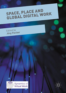 Flecker, Jörg - Space, Place and Global Digital Work, ebook