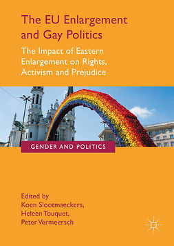 Slootmaeckers, Koen - The EU Enlargement and Gay Politics, e-bok