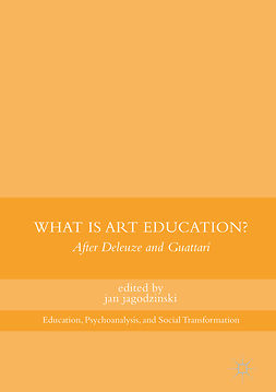 jagodzinski, jan - What Is Art Education?, e-kirja