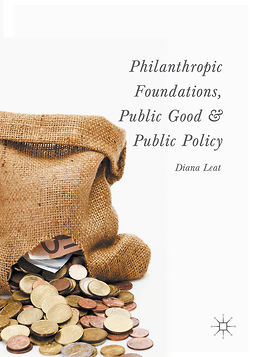 Leat, Diana - Philanthropic Foundations, Public Good and Public Policy, ebook