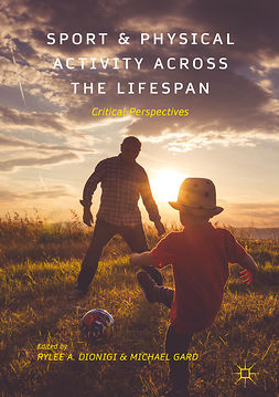 Dionigi, Rylee A. - Sport and Physical Activity across the Lifespan, ebook