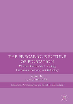 jagodzinski, jan - The Precarious Future of Education, ebook