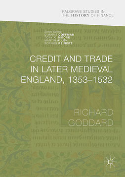 Goddard, Richard - Credit and Trade in Later Medieval England, 1353-1532, ebook