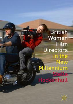 Hockenhull, Stella - British Women Film Directors in the New Millennium, ebook