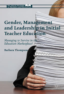 Thompson, Barbara - Gender, Management and Leadership in Initial Teacher Education, ebook
