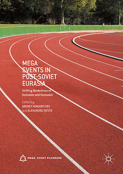 Makarychev, Andrey - Mega Events in Post-Soviet Eurasia, ebook