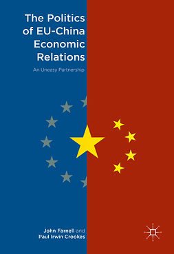 Crookes, Paul Irwin - The Politics of EU-China Economic Relations, ebook