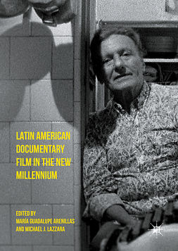 Arenillas, María Guadalupe - Latin American Documentary Film in the New Millennium, e-bok