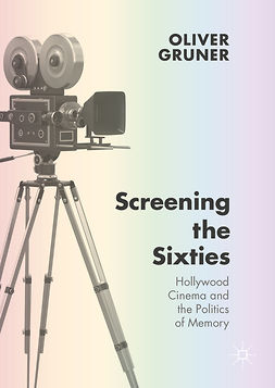 Gruner, Oliver - Screening the Sixties, ebook