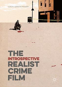 García-Mainar, Luis M. - The Introspective Realist Crime Film, ebook