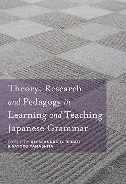 Benati, Alessandro G. - Theory, Research and Pedagogy in Learning and Teaching Japanese Grammar, e-kirja