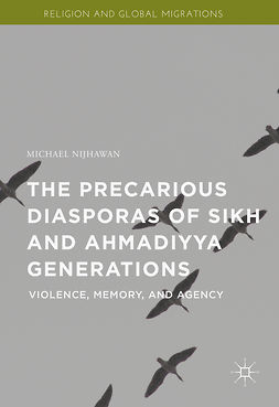 Nijhawan, Michael - The Precarious Diasporas of Sikh and Ahmadiyya Generations, ebook