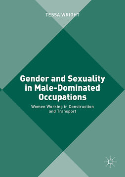 Wright, Tessa - Gender and Sexuality in Male-Dominated Occupations, ebook