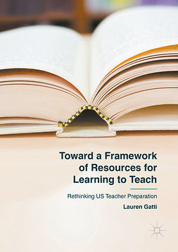 Gatti, Lauren - Toward a Framework of Resources for Learning to Teach, ebook
