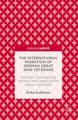 Kuhlman, Erika - The International Migration of German Great War Veterans, ebook