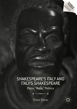 Bassi, Shaul - Shakespeare's Italy and Italy's Shakespeare, e-kirja