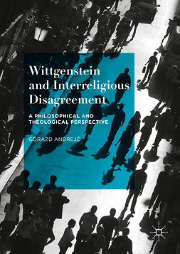Andrejč, Gorazd - Wittgenstein and Interreligious Disagreement, ebook