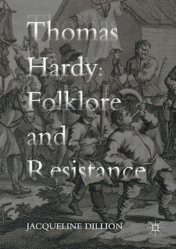 Dillion, Jacqueline - Thomas Hardy: Folklore and Resistance, e-kirja