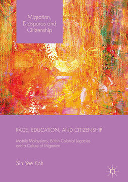 Koh, Sin Yee - Race, Education, and Citizenship, e-kirja