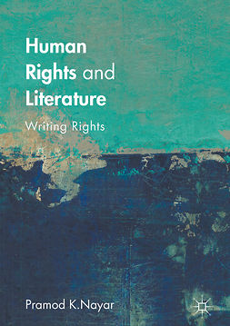 Nayar, Pramod K. - Human Rights and Literature, e-kirja