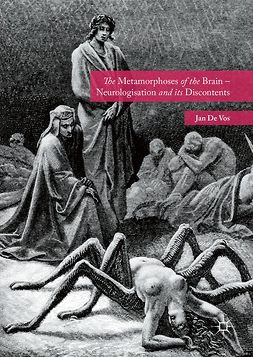 Vos, Jan De - The Metamorphoses of the Brain – Neurologisation and its Discontents, ebook