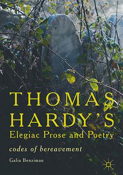 Benziman, Galia - Thomas Hardy's Elegiac Prose and Poetry, ebook