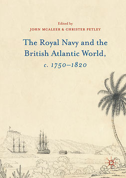 McAleer, John - The Royal Navy and the British Atlantic World, c. 1750–1820, ebook