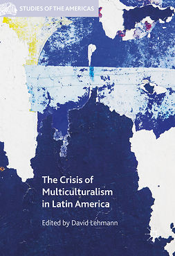 Lehmann, David - The Crisis of Multiculturalism in Latin America, ebook