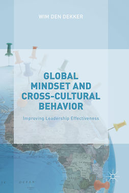Dekker, Wim den - Global Mindset and Cross-Cultural Behavior, ebook