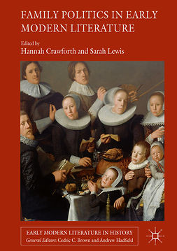 Crawforth, Hannah - Family Politics in Early Modern Literature, e-bok