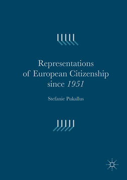 Pukallus, Stefanie - Representations of European Citizenship since 1951, e-bok