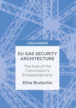 Brutschin, Elina - EU Gas Security Architecture, ebook