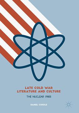 Cordle, Daniel - Late Cold War Literature and Culture, e-bok