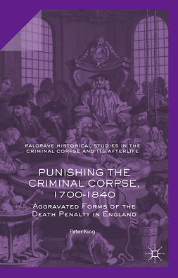 King, Peter - Punishing the Criminal Corpse, 1700-1840, ebook