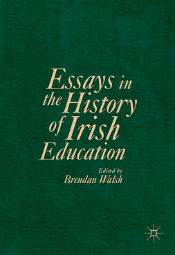 Walsh, Brendan - Essays in the History of Irish Education, ebook