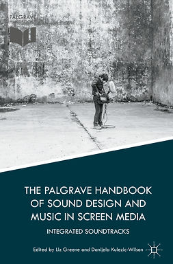 Greene, Liz - The Palgrave Handbook of Sound Design and Music in Screen Media, ebook