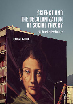 Ascione, Gennaro - Science and the Decolonization of Social Theory, ebook