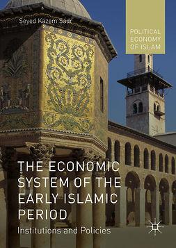 Sadr, Seyed Kazem - The Economic System of the Early Islamic Period, e-kirja