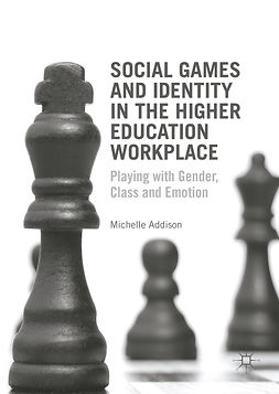 Addison, Michelle - Social Games and Identity in the Higher Education Workplace, e-bok