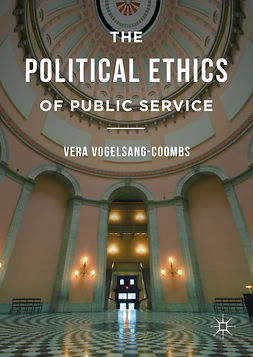 Vogelsang-Coombs, Vera - The Political Ethics of Public Service, e-bok