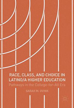 Ovink, Sarah M - Race, Class, and Choice in Latino/a Higher Education, e-kirja