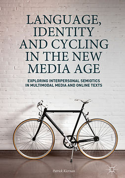 Kiernan, Patrick - Language, Identity and Cycling in the New Media Age, e-kirja
