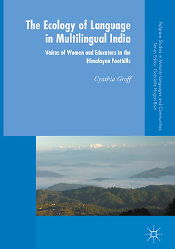 Groff, Cynthia - The Ecology of Language in Multilingual India, e-kirja
