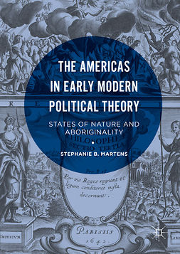 Martens, Stephanie B. - The Americas in Early Modern Political Theory, ebook