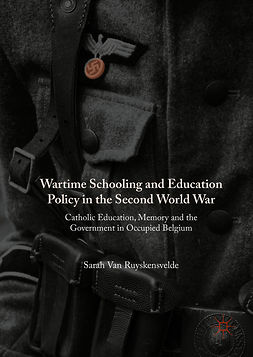 Ruyskensvelde, Sarah Van - Wartime Schooling and Education Policy in the Second World War, ebook