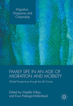 Kilkey, Majella - Family Life in an Age of Migration and Mobility, ebook