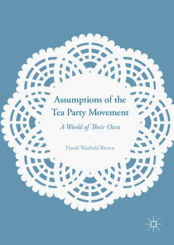 Brown, David Warfield - Assumptions of the Tea Party Movement, ebook