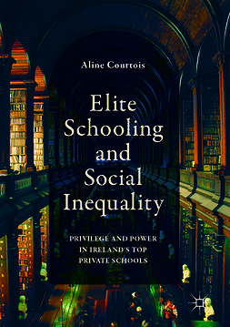 Courtois, Aline - Elite Schooling and Social Inequality, e-bok